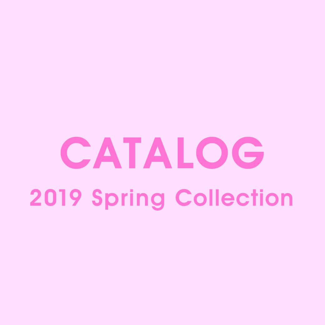 2019 Spring Collection カタログを公開しました。