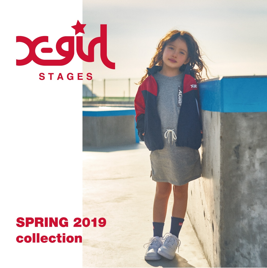 X-girl Stages / XLARGE KIDS SPRING 2019 collection Web Catalog