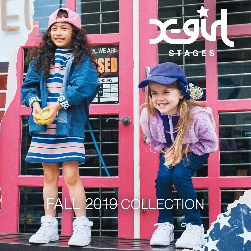 X-girl Stages / XLARGE KIDS FALL 2019 collection